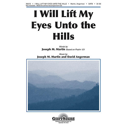 Shawnee Press I Will Lift My Eyes Unto the Hills SATB composed by Joseph M. Martin