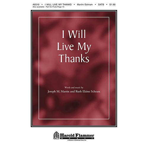 Shawnee Press I Will Live My Thanks SATB composed by Ruth Elaine Schram