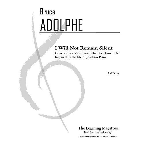 Lauren Keiser Music Publishing I Will Not Remain Silent: Conerto for Vn and Chamber Ensemble - Full Score LKM Music by Adolphe