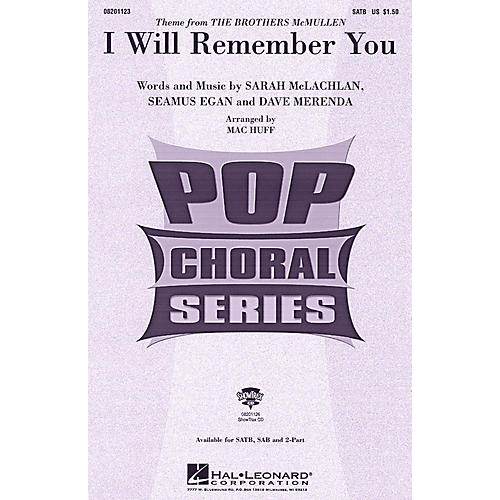 Hal Leonard I Will Remember You SAB by Sarah McLachlan Arranged by Mac Huff