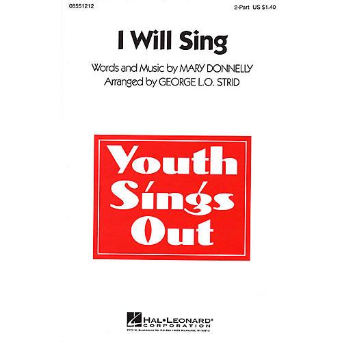 Hal Leonard I Will Sing 2-Part arranged by George L.O. Strid