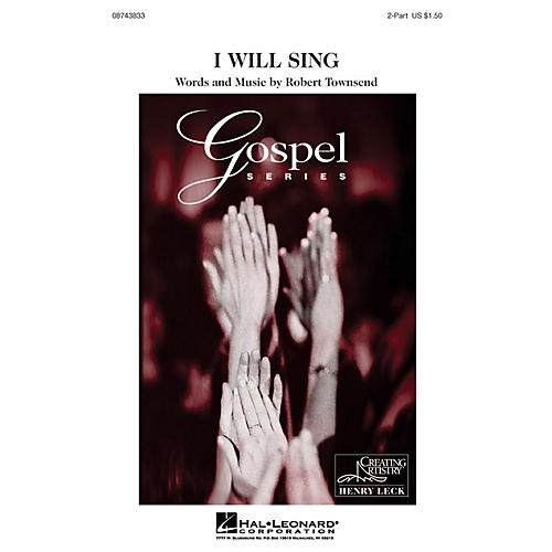 Hal Leonard I Will Sing 2-Part composed by Robert Townsend