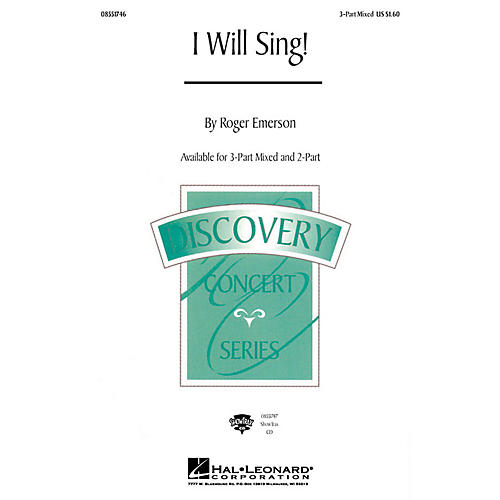 Hal Leonard I Will Sing! 3-Part Mixed composed by Roger Emerson
