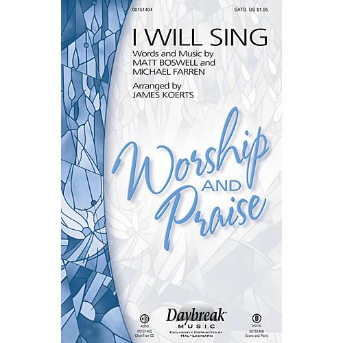 Daybreak Music I Will Sing CHOIRTRAX CD Arranged by James Koerts