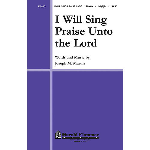 Shawnee Press I Will Sing Praise Unto the Lord SA(T)B composed by Joseph M. Martin