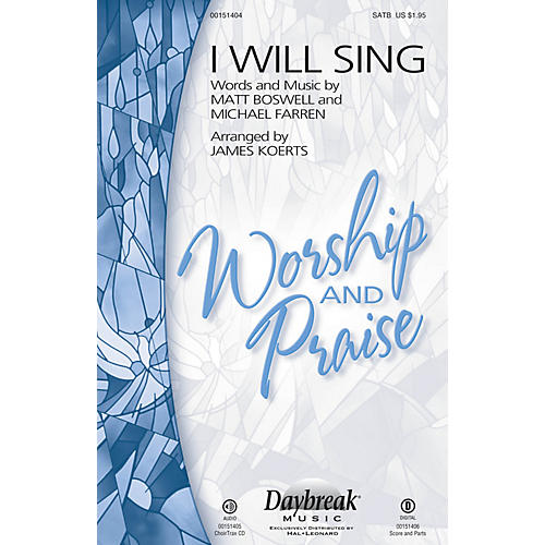 Daybreak Music I Will Sing SATB arranged by James Koerts