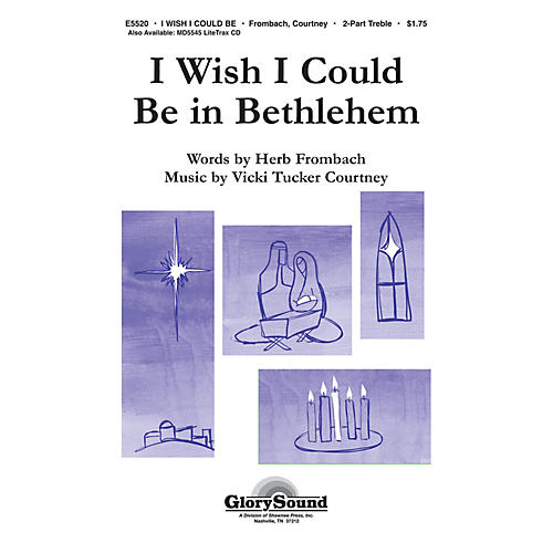 Shawnee Press I Wish I Could Be in Bethlehem 2-Part composed by Vicki Tucker Courtney