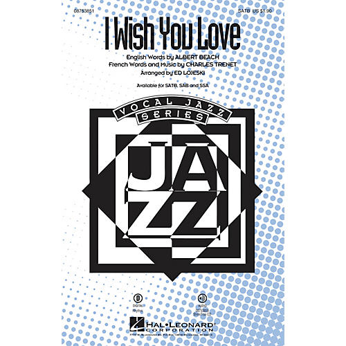 Hal Leonard I Wish You Love SAB Arranged by Ed Lojeski