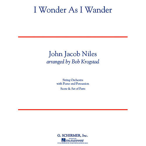 G. Schirmer I Wonder As I Wander String Orchestra Series Arranged by Bob Krogstad