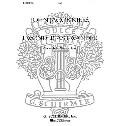 G. Schirmer I Wonder as I Wander SAB composed by John Jacob Niles
