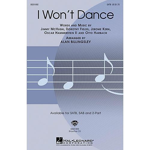 Hal Leonard I Won't Dance SATB arranged by Alan Billingsley