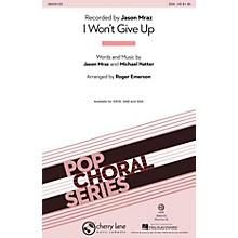 Cherry Lane I Won't Give Up SSA by Jason Mraz arranged by Roger Emerson