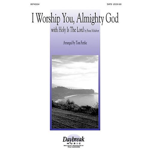 Hal Leonard I Worship You, Almighty God SATB arranged by Tom Fettke
