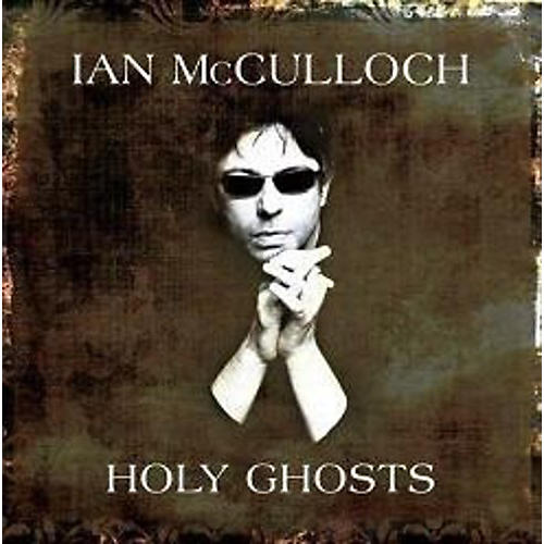 Alliance Ian McCulloch - Holy Ghosts