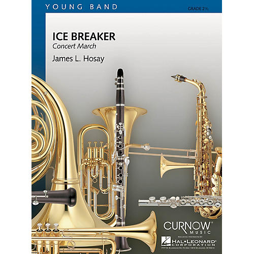 Curnow Music Ice Breaker (Grade 2.5 - Score and Parts) Concert Band Level 2.5 Composed by James L. Hosay