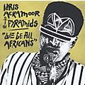 Alliance Idris Ackamoor & the Pyramids - We Be All Africans thumbnail