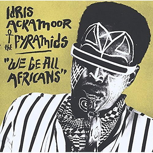 Alliance Idris Ackamoor & the Pyramids - We Be All Africans