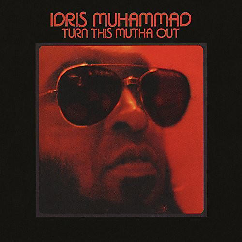 Alliance Idris Muhammad - Turn This Mutha Out