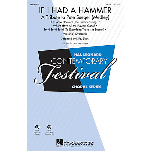 Hal Leonard If I Had a Hammer - A Tribute to Pete Seeger (Medley) SATB by Pete Seeger arranged by Kirby Shaw
