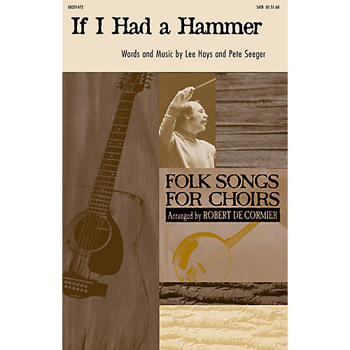Hal Leonard If I Had a Hammer (The Hammer Song) SATB arranged by Robert DeCormier