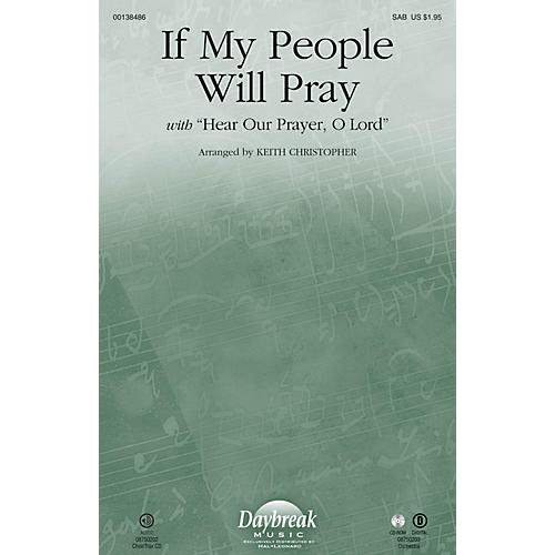 Daybreak Music If My People Will Pray (with Hear Our Prayer, O Lord) SAB arranged by Keith Christopher