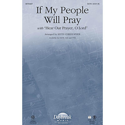 Daybreak Music If My People Will Pray (with Hear Our Prayer, O Lord) SATB arranged by Keith Christopher