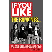 Backbeat Books If You Like the Ramones... If You Like Series Softcover Written by Peter Aaron