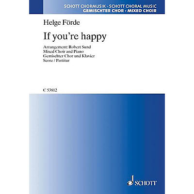 Hal Leonard If You're Happy (SATB and Piano) SATB Composed by Helge Förde Arranged by Robert Sund