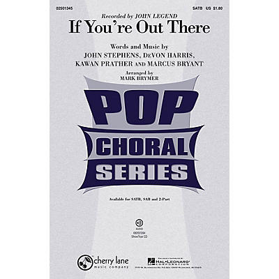 Cherry Lane If You're Out There SATB by John Legend arranged by Mark Brymer