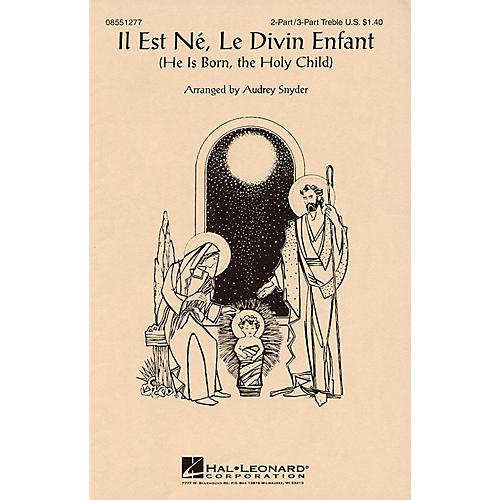 Hal Leonard Il Est Ne, Le Divin Enfant (He Is Born, the Holy Child) 2 Part / 3 Part arranged by Audrey Snyder