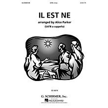 G. Schirmer Il Est Ne (SATB (divisi) a cappella) SATB DV A Cappella composed by Traditional French