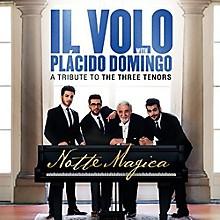 Il Volo - Notte Magica: Tribute To The Three Tenors