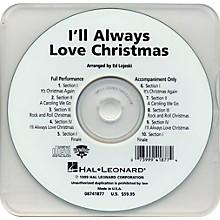 I'll Always Love Christmas - Performance CD