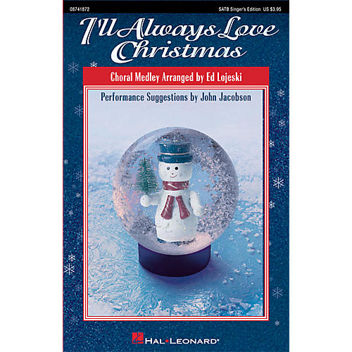 Hal Leonard I'll Always Love Christmas (Medley) SATB Singer arranged by Ed Lojeski