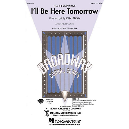 Hal Leonard I'll Be Here Tomorrow (from The Grand Tour) SSA Arranged by Ed Lojeski