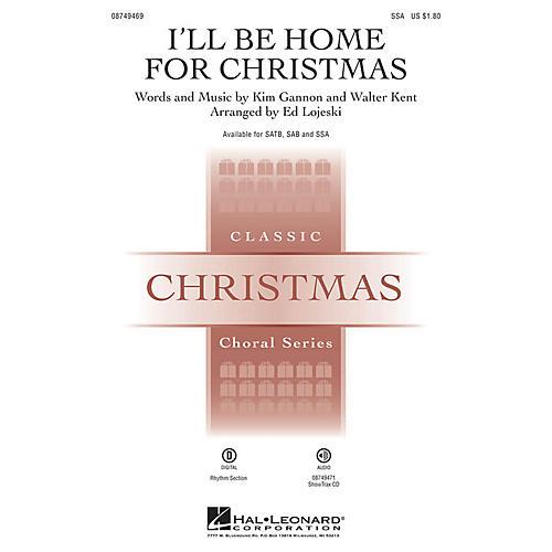 Hal Leonard I'll Be Home for Christmas SSA arranged by Ed Lojeski