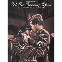 Hal Leonard I'll Be Seeing You: 50 Songs Of World War II