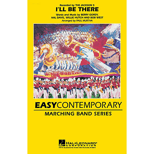 Hal Leonard I'll Be There Marching Band Level 2-3 by The Jackson 5 Arranged by Paul Murtha