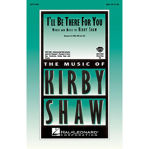 Hal Leonard I'll Be There for You SAB composed by Kirby Shaw