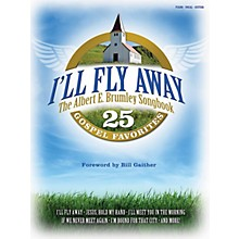 Shawnee Press I'll Fly Away - The Albert E. Brumley Songbook (P/V/G) Composed by Albert E. Brumley