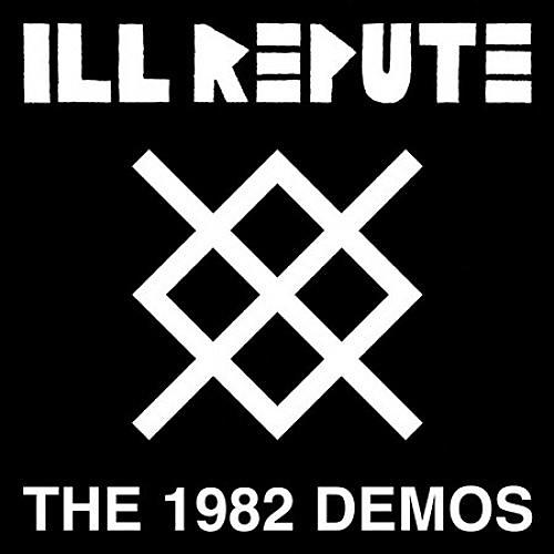 Alliance Ill Repute - 1982 Demos