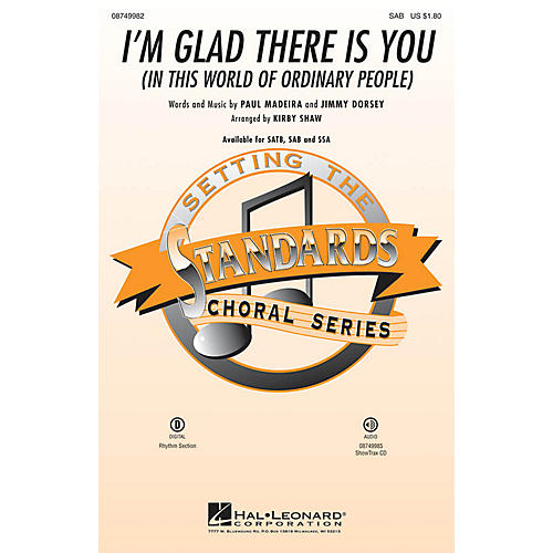 Hal Leonard I'm Glad There Is You (In This World of Ordinary People) SAB arranged by Kirby Shaw