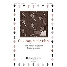 Fred Bock Music I'm Goin' to That Place SATB arranged by Jim Lucas