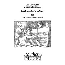 Southern I'm Going Back to Texas SSA Composed by Jim Leininger