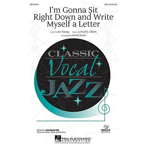 Hal Leonard I'm Gonna Sit Right Down and Write Myself a Letter SSA arranged by David Scott