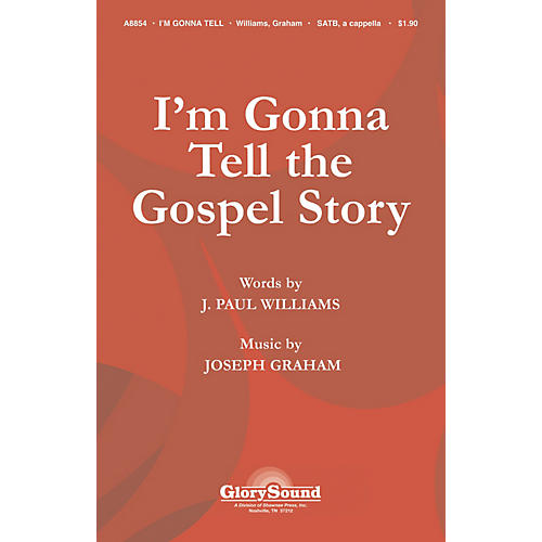 Shawnee Press I'm Gonna Tell the Gospel Story SATB a cappella composed by J. Paul Williams