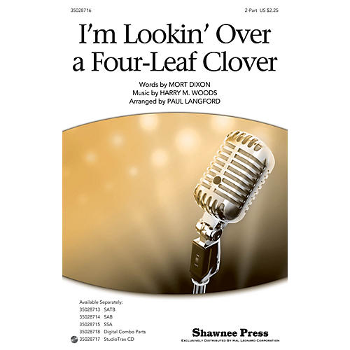 Shawnee Press I'm Looking Over a Four Leaf Clover 2-Part arranged by Paul Langford