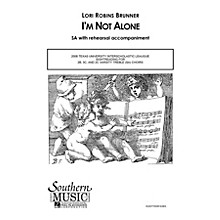 Southern I'm Not Alone SA Composed by Lori Robins Brunner