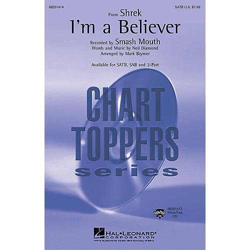 Hal Leonard I'm a Believer (from Shrek) (SAB) SAB by Smash Mouth Arranged by Mark Brymer