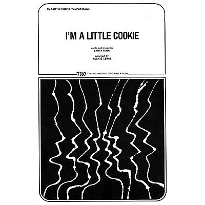 TRO ESSEX Music Group I'm a Little Cookie 2-Part Arranged by Aden G. Lewis